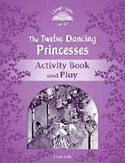 The Twelve Dancing Princesses Activity Book & Play - Sue Arengo
