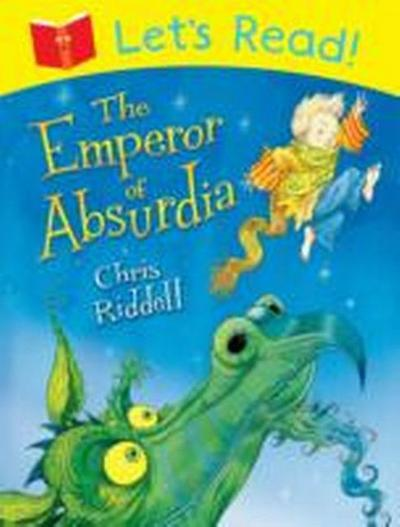 Let's Read! The Emperor of Absurdia - Chris Riddell