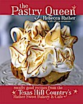 The Pastry Queen - Rebecca Rather