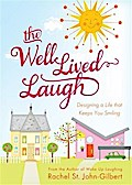 The Well-Lived Laugh - Rachel St. John-Gilbert