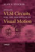 Analog VLSI Circuits for the Perception of Visual Motion - Alan A. Stocker