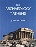 Archaeology of Athens - John M. Camp
