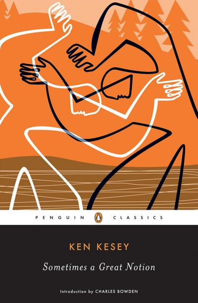 Sometimes a Great Notion (Penguin Classics) - Ken Kesey