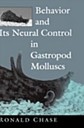 Behavior and Its Neural Control in Gastropod Molluscs - Ronald Chase