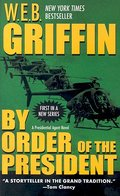 By Order of the President (Presidential Agent Novels) - Dornell M Griffin