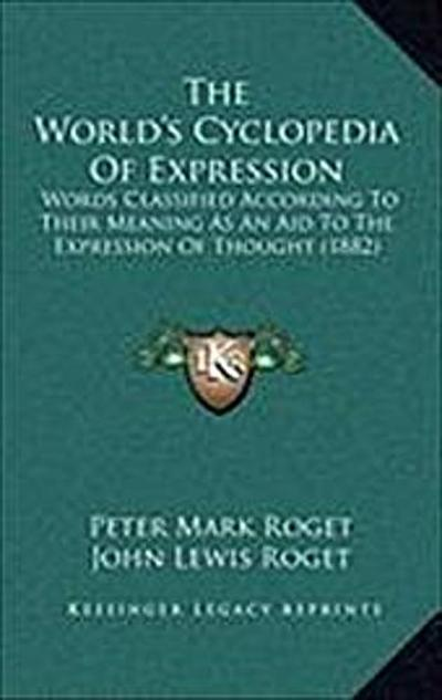 World's Cyclopedia of Expression - Peter Mark Roget
