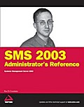SMS 2003 Administrator`s Reference - Ron D. Crumbaker