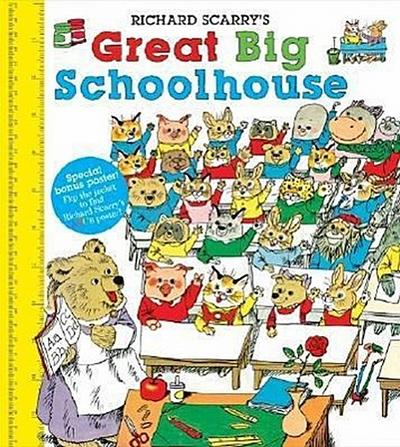 Richard Scarry's Great Big Schoolhouse [With Poster] - Richard Scarry