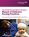 The Great Ormond Street Hospital Manual of Children`s Nursing Practices - Susan Macqueen