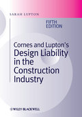 Cornes and Lupton`s Design Liability in the Construction Industry - Sarah Lupton
