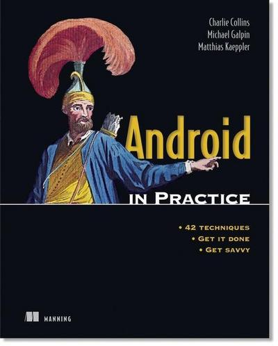 Android in Practice - Charlie E. Collins
