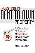 Investing in Rent-to-Own Property - Mark Loeffler