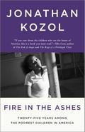 Fire in the Ashes - Jonathan Kozol
