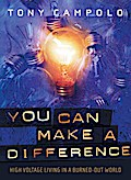 You Can Make a Difference - Tony Campolo