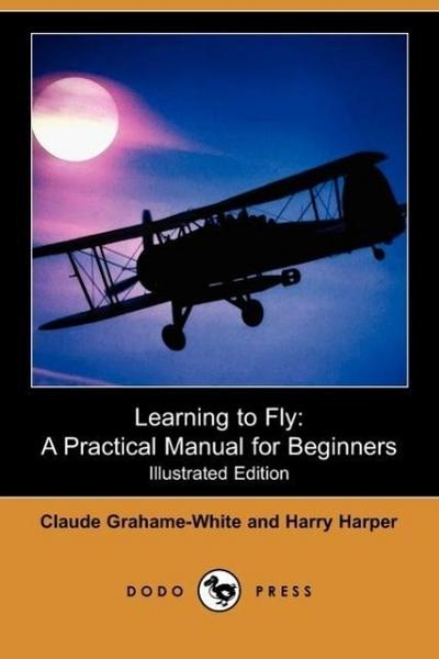 Learning to Fly - Claude Grahame-White