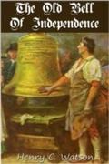 Old Bell of Independence - Henry C. Watson