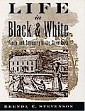 Life in Black and White: Family and Community in the Slave South - Brenda E. Stevenson