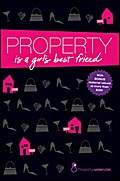 Property is a Girl`s Best Friend