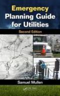 Emergency Planning Guide for Utilities, Second Edition - Samuel Mullen