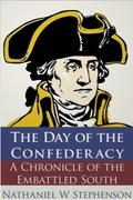 Day of the Confederacy - Nathaniel W. Stephenson