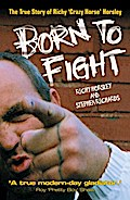 Born to Fight - The True Story of Richy `Crazy Horse` Horsley - Richy Horsley