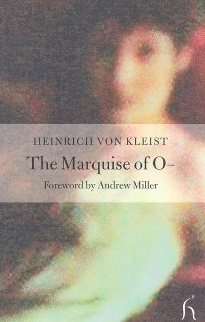 The Marquise of O - Heinrich Von Kleist