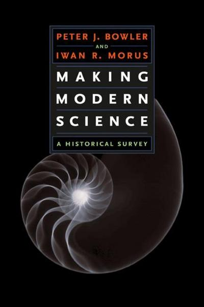 Making Modern Science - Peter J. Bowler
