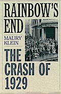 Rainbow`s End: The Crash of 1929 - Maury Klein