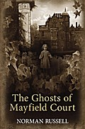 Ghosts of Mayfield Court - Norman Russell