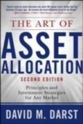 Art of Asset Allocation: Principles and Investment Strategies for Any Market, Second Edition - David Darst