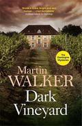 The Dark Vineyard. Grand Cru, englische Ausgabe - Martin Walker