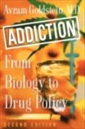 Addiction: From Biology to Drug Policy - Avram Goldstein