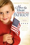 How to Raise an American Patriot - Marijo N Tinlin