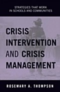 Crisis Intervention and Crisis Management - Rosemary A. Thompson