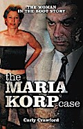 The Maria Korp Case: The Woman In The Boot Story - Carly Crawford