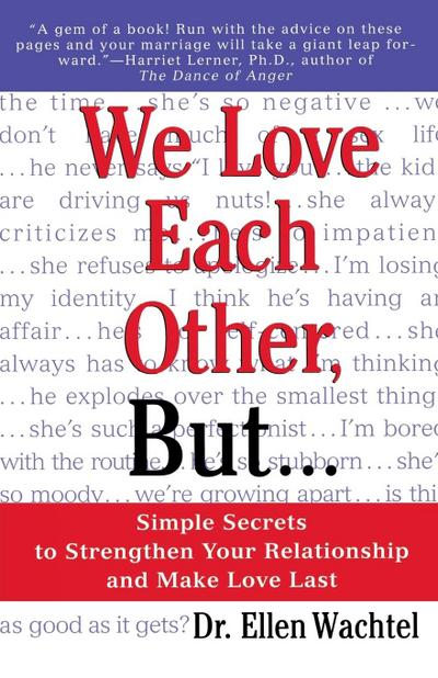 We Love Each Other, But . . .: Simple Secrets to Strengthen Your Relationship and Make Love Last - Ellen F. Wachtel