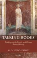 Talking Books Readings in Hellenistic and Roman Books of Poetry - HUTCHINSON G. O