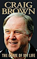 Craig Brown - The Game of My Life - Craig Brown