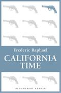 California Time - Frederic Raphael