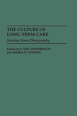 The culture of long term care: nursing home ethnography