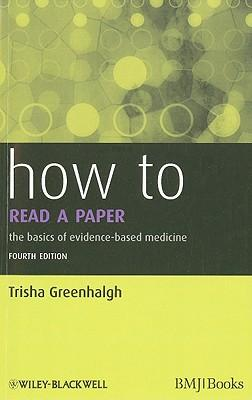 How to read a paper, the basics of evidence-based medicine