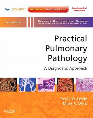Practical pulmonary pathology: a diagnostic approach: expert consult: media and print 2th rev ed