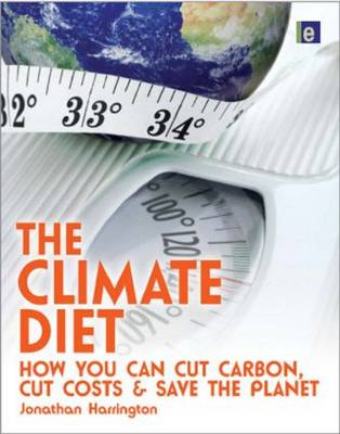 The climate diet how you can cut carbon, cut costs and save the planet