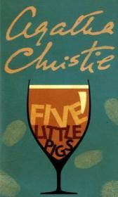 Five Little Pigs - Agatha Christie