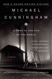 A Home at the End of the World. Fünf Meilen von Woodstock, englische Ausgabe - Michael Cunningham