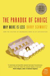 The Paradox of Choice - Barry Schwartz