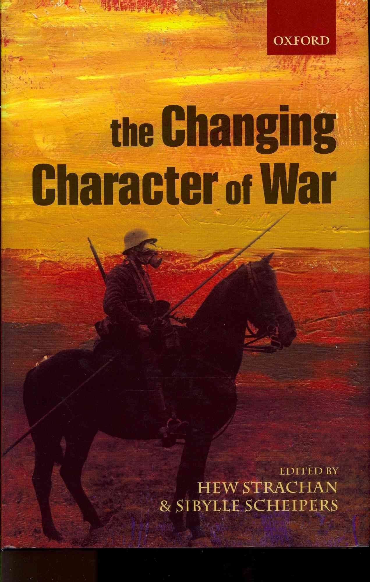 The Changing Character of War - Hew Strachan