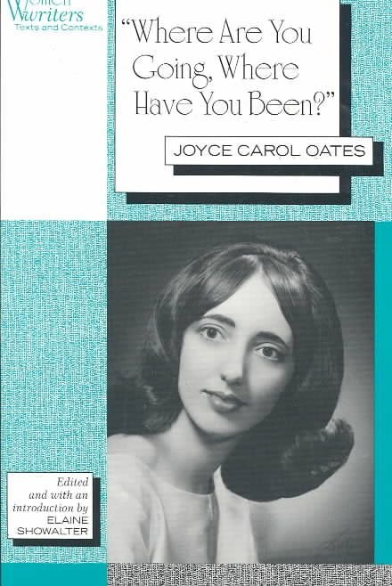 Where are You Going, Where Have You Been? - Joyce Carol Oates