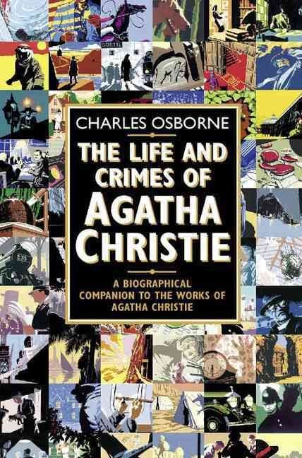 The Life and Crimes of Agatha Christie - Charles Osborne