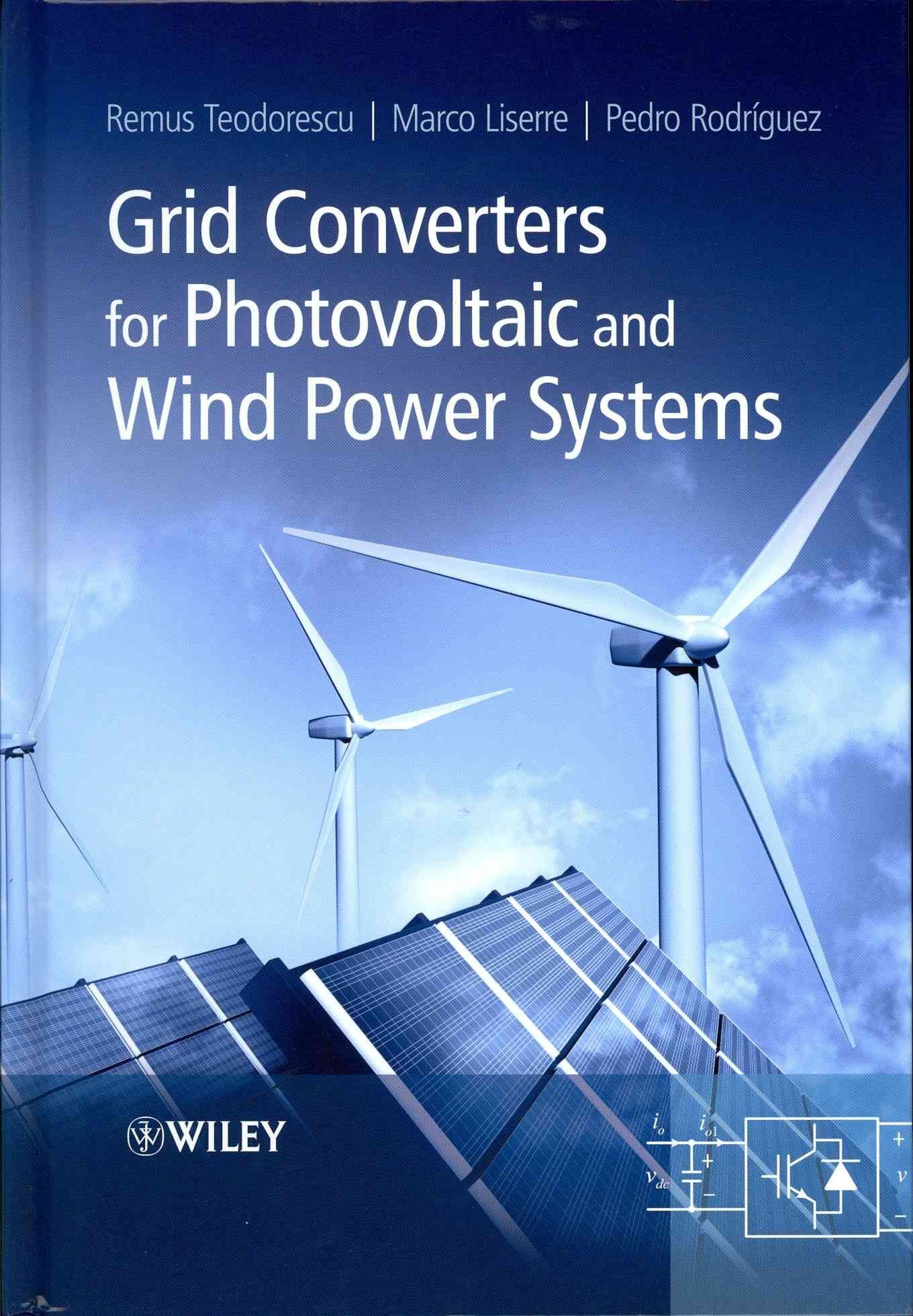 Grid Converters for Photovoltaic and Wind Power Systems - Remus Teodorescu